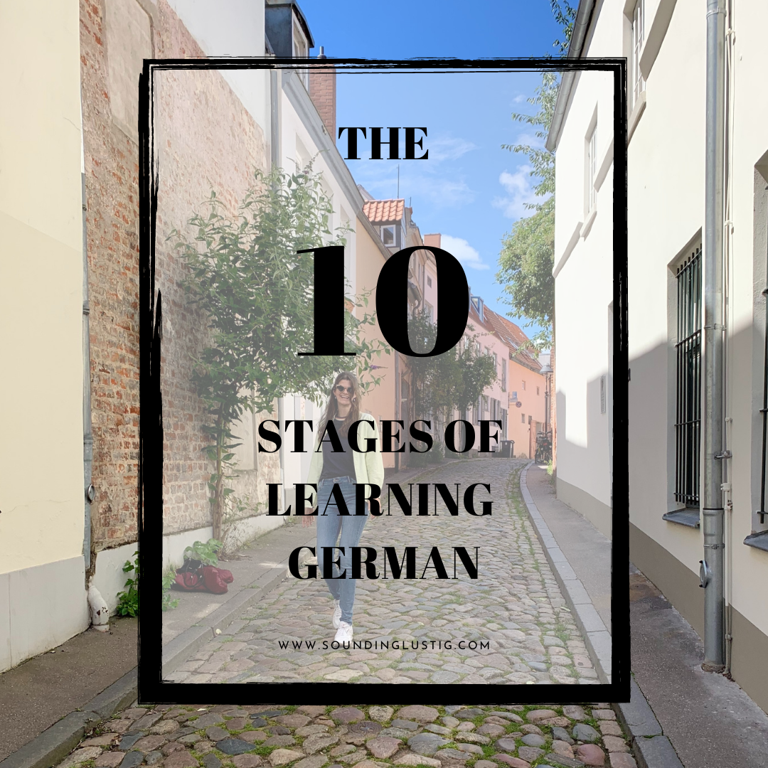 The 10 stages of learning German